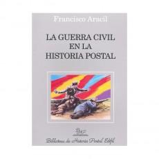 Francisco Aracil. La Guerra Civil en la Historia Postal.