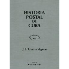 Historia Postal de Cuba. José Luis Guerra Aguiar
