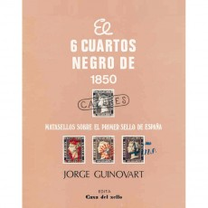 Jorge Guinovart. El 6 cuartos negro de 1850 Matasellos sobre el Primer Sello de España. Madrid, 1984.