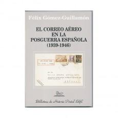 Féliz Gómez Guillamón. El correo aéreo en la postguerra españ:ola (1939-1946).